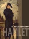 Sir John Gielgud's Guide to Hamlet (MP3)