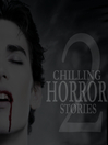Chilling Horror Stories - Volume 2 (MP3)