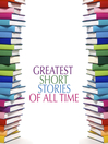 Greatest Short Stories of All Time (MP3)