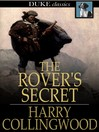 The Rover's Secret [electronic resource]