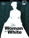 The Woman in White [electronic resource]