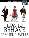 How to Behave [electronic resource]