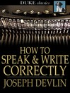 How to Speak and Write Correctly [electronic resource]