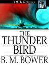 The Thunder Bird [electronic resource]