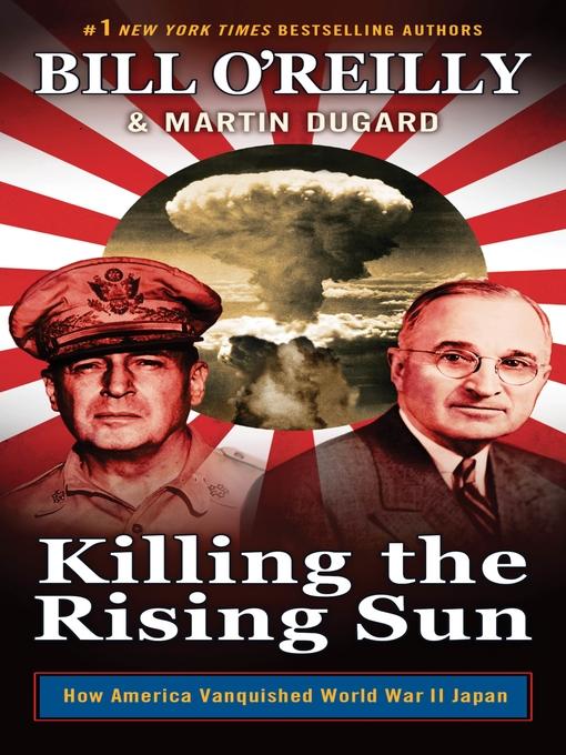 Killing the Rising Sun [eBook] : how America vanquished World War II Japan