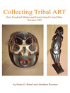 Collecting Tribal Art (eBook): How Northwest Coast Masks and Easter Island Lizard Men Become Tribal Art