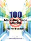 100 Marketing Trade Secrets for Any Business (eBook)