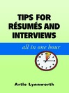 Tips for Resumes and Interviews, All in One Hour (eBook)