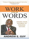Work Your Words (eBook): Finding Your Pathway to Personal Success