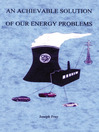 An Achievable Solution of Our Energy Problems (eBook)