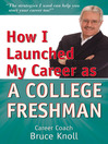 How I Launched My Career as a Collage Freshman (eBook)