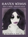 Raven Wings and 13 More Twisted Tales (eBook)