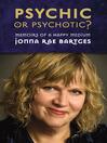 Psychic or Psychotic? (eBook)