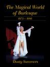 The Magical World of Burlesque (eBook): 1973 - 1986