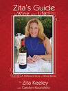 Zita's Guide to Wine and Life (eBook): A Different Kind of Wine Book