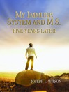 My Immune System and M.S. (eBook): Five Years Later