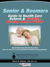 Senior and Boomers Guide to Health Care Reform and Avoiding Nursing Home Poverty (eBook)