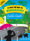 Is This the Way to Madagascar? (eBook)