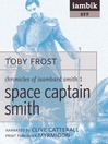 Space Captain Smith (MP3): Chronicles of Isambard Smith, Book 1