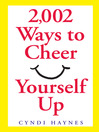 2,002 Ways to Cheer Yourself Up  1 by Cyndi Haynes eBook