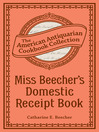 Miss Beecher's Domestic Receipt Book (eBook): Designed As a Supplement to Her Treatise on Domestic Economy