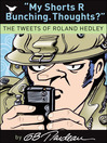 My Shorts R Bunching. Thoughts? (eBook): The Tweets of Roland Hedley