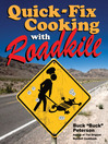 Quick-Fix Cooking with Roadkill (eBook)