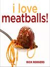 I Love Meatballs! (eBook)