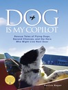 Dog Is My Copilot (eBook): Rescue Tales of Flying Dogs, Second Chances, and the Hero Who Might Live Next Door