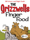 Finger Food (eBook): The Grizzwells Series
