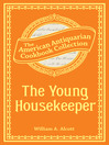 The Young Housekeeper (eBook): Or, Thoughts on Food and Cookery