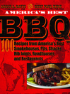 America's Best BBQ (eBook): 100 Recipes from America's Best Smokehouses, Pits, Shacks, Rib Joints, Roadhouses, and Restaurants