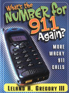 What's the Number for 911 Again? (eBook): More Wacky 911 Calls