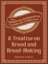 Treatise on Bread and Bread-Making (eBook)