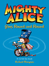 Mighty Alice Goes Round and Round (eBook)