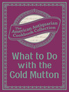 What To Do with the Cold Mutton (eBook): A Book of Rechauffes