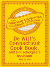 De Witt's Connecticut Cook Book, and Housekeeper's Assistant (eBook)
