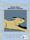 Mission Alaska (eBook): Skin Horse Series, Book 1