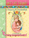 Ain't Life Grand! (eBook): A Treasury for Grandmothers