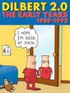 Dilbert 2.0: The Early Years (eBook): 1989 to 1993