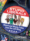 Stupid Liberals (eBook): Weird and Wacky Tales from the Left Wing