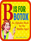 B Is for Botox (eBook): An Alphabet Book for the Middle-Aged