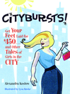 Citybursts! (eBook): Get Your Feet Laid for $450 . . . and Other Tales of Girls in the City