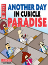 Another Day in Cubicle Paradise (eBook)
