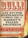 Bull! (eBook): 144 Stupid Statements from the Market's Fallen Prophets