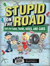 Stupid on the Road (eBook): Idiots on Planes, Trains, Buses, and Cars
