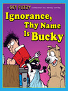 Ignorance, Thy Name Is Bucky (eBook)