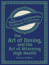 The Art of Dining, and the Art of Attaining High Health (eBook): With a Few Hints on Suppers