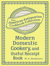 Modern Domestic Cookery, and Useful Receipt Book (eBook): Adapted for Families in the Middling and Genteel Ranks of Life