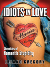 Idiots in Love (eBook): Chronicles of Romantic Stupidity